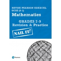Mathematics Grade 7-9 Revision & Practice  Nail It- ISBN 9781292294285