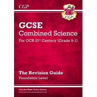 GCSE Combined Science for OCR 21st Century: The Revision Guide: Foundation - ISBN 9781782945604
