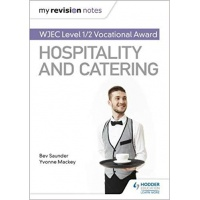 WJEC GCSE Hospitality & Catering:  My Revision Notes ISBN 1471885402